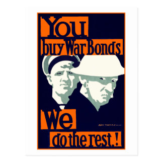 You Buy War Bonds ~ We Do the Rest Postcard