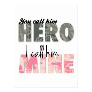 You Call him a Hero I call him mine Postcard