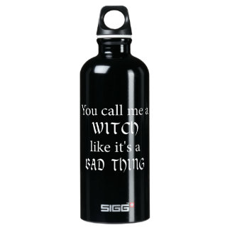 You call me a Witch like it's a bad thing Water Bottle