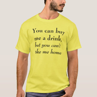 You can buy me a drink T-Shirt