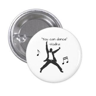 """You can dance"" (Vodka lies) 1 Inch Round Button"
