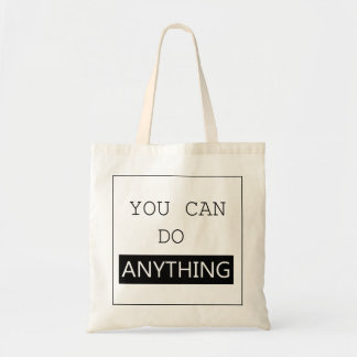 """You Can Do Anything"" Bag"