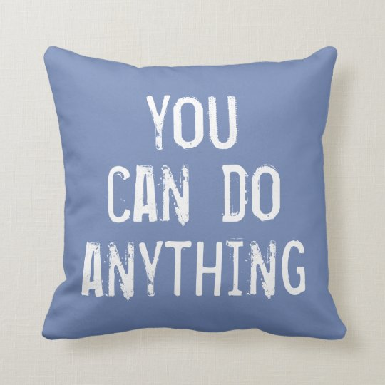 'You Can Do Anything' Blue Throw Pillow