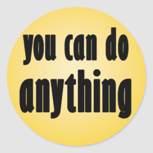 You Can Do Anything Sticker