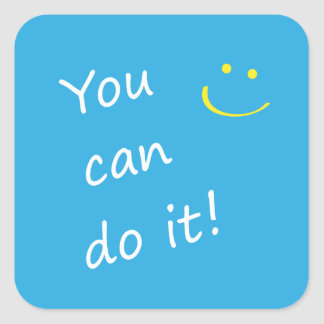 You Can Do It. Square Sticker