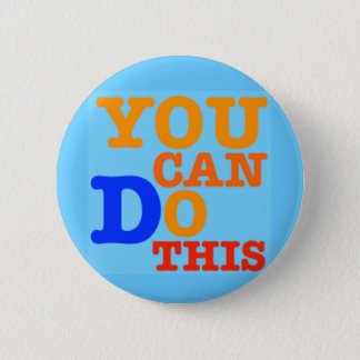 You Can Do This Button