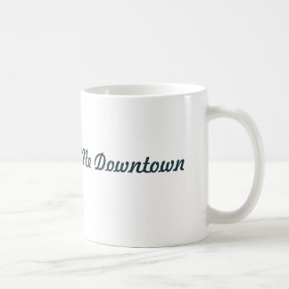 You Can Find Me Downtown Mug