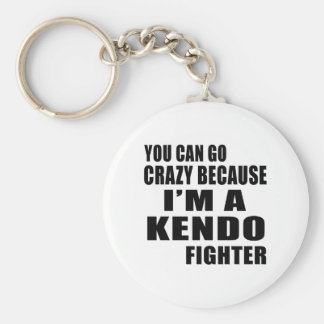 YOU CAN GO CRAZY, I'M KENDO FIGHTER KEYCHAIN
