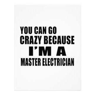 YOU CAN GO CRAZY I'M MASTER ELECTRICIAN CUSTOMIZED LETTERHEAD