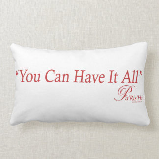 You Can Have It All Quote Pillows