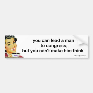 you can lead a man to congress, bumper sticker