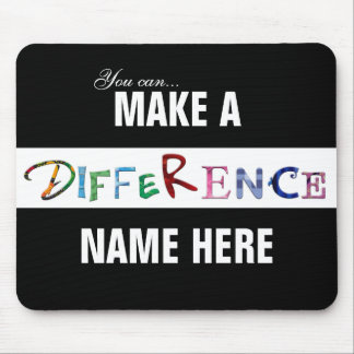 You Can Make a Difference Motivational Quote Mouse Pad