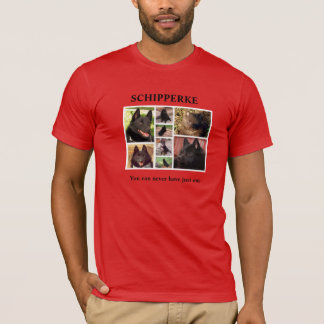 You can never have just one schipperke T-Shirt