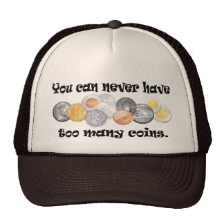 You can never have too many coins Gifts. Mesh Hat