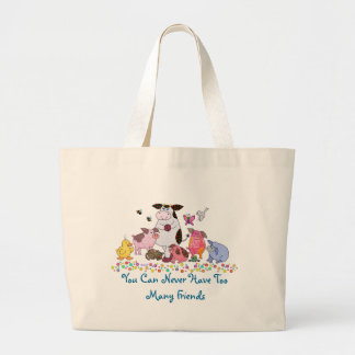 You Can Never Have Too Many Friends Large Tote Bag
