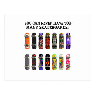 You Can Never Have Too Many Skateboards! Postcard