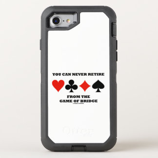 You Can Never Retire From The Game Of Bridge OtterBox Defender iPhone 8/7 Case