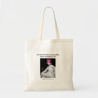 You can not knock a women off her throne... tote bag