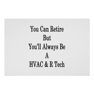 You Can Retire But You'll Always Be A HVAC R Tech Poster