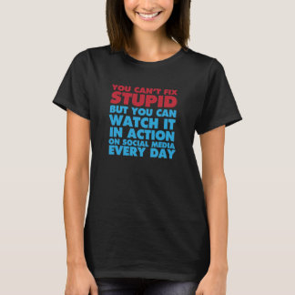 You Can See Stupid on Social Media T-shirt