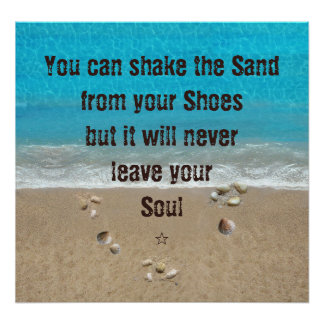 You can shake the sand from your shoes... poster