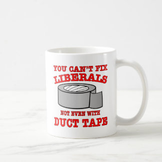 You Can't Fix Liberals Not Even With Duct Tape Basic White Mug