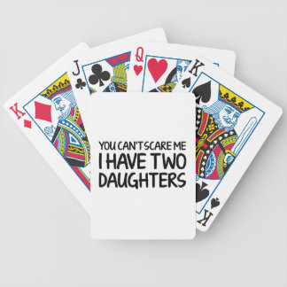 You Can't Scare Me I Have Two Daughters Bicycle Playing Cards