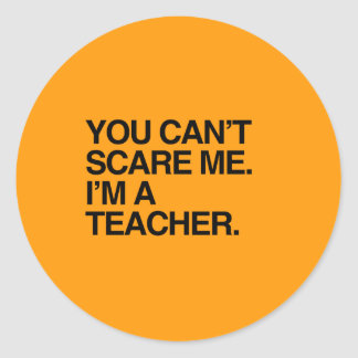 YOU CAN T SCARE ME I M A TEACHER - Halloween Stickers