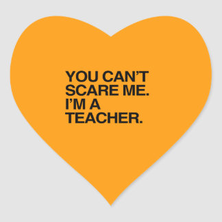 YOU CAN T SCARE ME I M A TEACHER - Halloween Heart Stickers