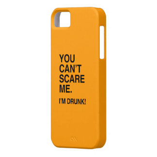 YOU CAN T SCARE ME I M DRUNK - Halloween iPhone 5 Cases