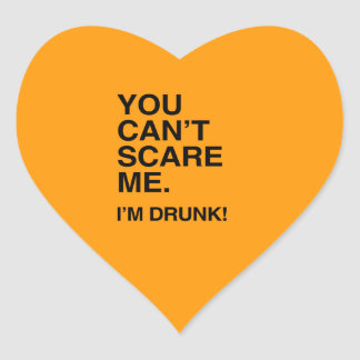 YOU CAN T SCARE ME I M DRUNK - Halloween Heart Stickers