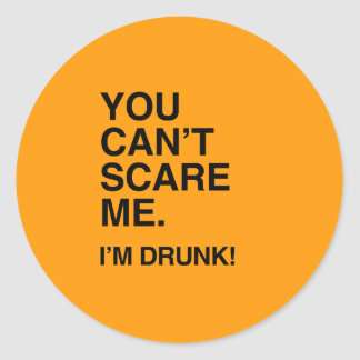 YOU CAN T SCARE ME I M DRUNK - Halloween Sticker