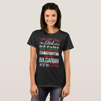 You Can Take Girl Out Of Bulgaria Bulgarian Girl T-Shirt