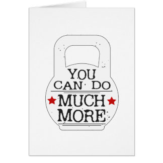 You can to much more Motivational Card