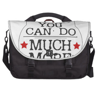 You can to much more Motivational Laptop Messenger Bag