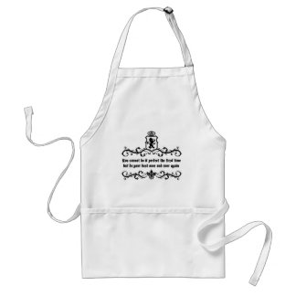 You Cannot Do It Perfect Medieval quote Standard Apron