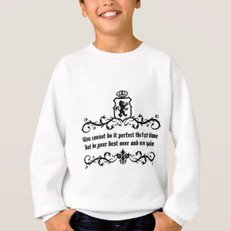 You Cannot Do It Perfect Medieval quote Sweatshirt