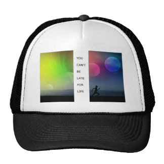 You Can't Be Late For Life Trucker Hat