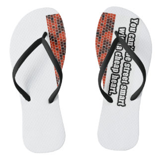 You Can't Be Street Smart With A Cheap Heart Flip Flops