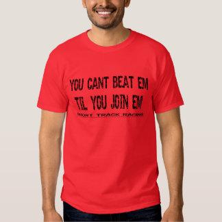 You Can't Beat Em Til You Join Em T-shirt