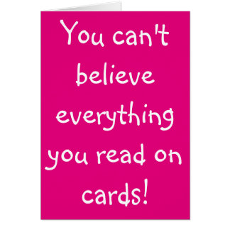 You can't believe everything you read on Cards