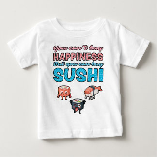 You Can't Buy Happiness But You Can Buy Sushi Baby T-Shirt