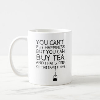 """You Can't Buy Happiness..."" - Classic White Mug"