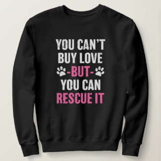 You can't buy love but you can rescue it sweater