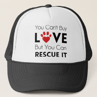 You Can't Buy Love But You Can Rescue It Trucker Hat