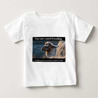 You Can't Control Everything Baby T-Shirt