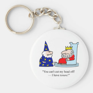 You can't cut my head off - I have tenure! Basic Round Button Keychain