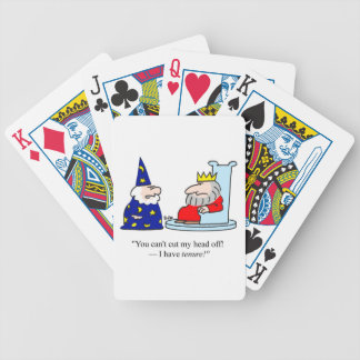 You can't cut my head off - I have tenure! Bicycle Playing Cards