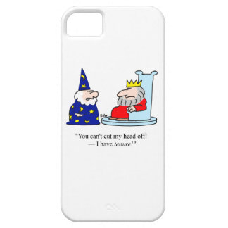 You can't cut my head off - I have tenure! iPhone 5 Covers