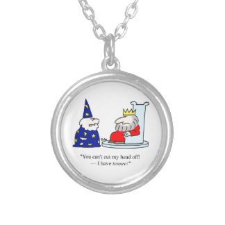 You can't cut my head off - I have tenure! Silver Plated Necklace